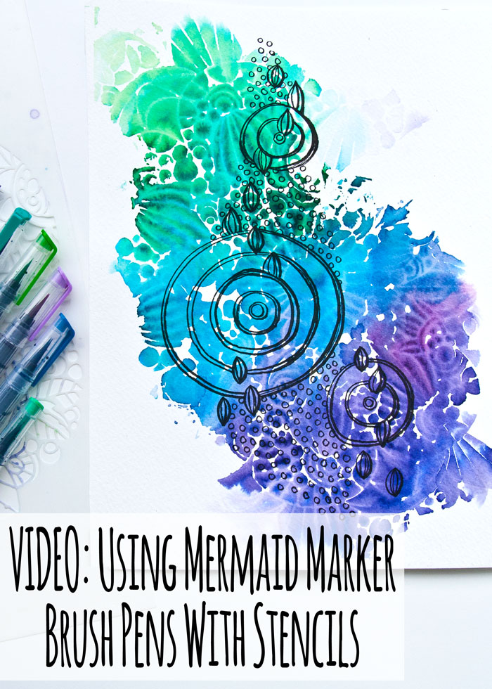 Video: A Fun Technique For Using Mermaid Marker Brush Pens With Stencils by Kim Dellow