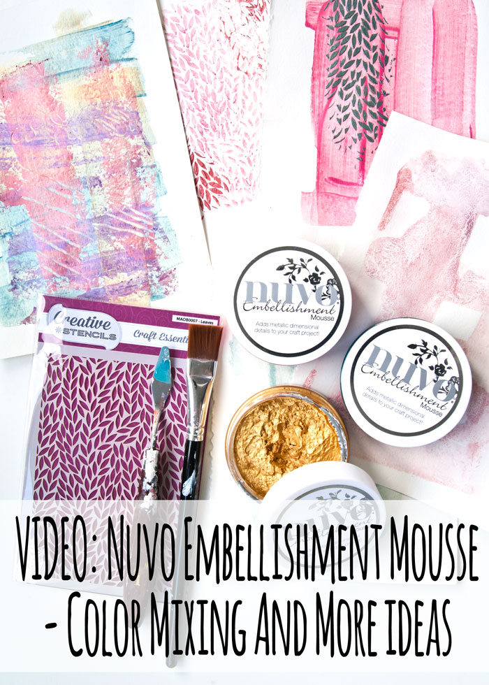 VIDEO: Nuvo Embellishment Mousse - Color Mixing And More ideas